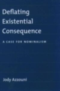 Ebook in inglese Deflating Existential Consequence: A Case for Nominalism Azzouni, Jody