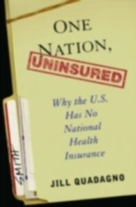 Foto Cover di One Nation, Uninsured: Why the U.S. Has No National Health Insurance, Ebook inglese di Jill Quadagno, edito da Oxford University Press