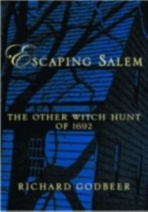 Ebook in inglese Escaping Salem: The Other Witch Hunt of 1692 Godbeer, Richard