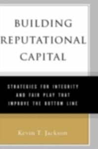 Foto Cover di Building Reputational Capital: Strategies for Integrity and Fair Play that Improve the Bottom Line, Ebook inglese di Kevin T. Jackson, edito da Oxford University Press