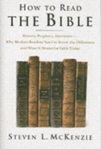 Ebook in inglese How to Read the Bible: History, Prophecy, Literature--Why Modern Readers Need to Know the Difference and What It Means for Faith Today McKenzie, Steven L