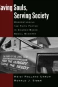 Ebook in inglese Saving Souls, Serving Society: Understanding the Faith Factor in Church-Based Social Ministry Sider, Ronald J. , Unruh, Heidi Rolland