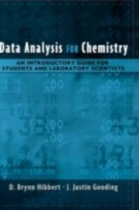 Foto Cover di Data Analysis for Chemistry: An Introductory Guide for Students and Laboratory Scientists, Ebook inglese di J. Justin Gooding,D. Brynn Hibbert, edito da Oxford University Press