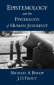 Ebook in inglese Epistemology and the Psychology of Human Judgment Bishop, Michael A , Trout, J. D.