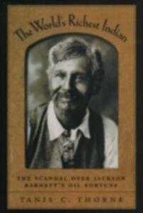 Foto Cover di World's Richest Indian: The Scandal over Jackson Barnett's Oil Fortune, Ebook inglese di Tanis C. Thorne, edito da Oxford University Press
