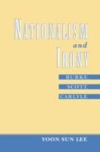 Foto Cover di Nationalism and Irony: Burke, Scott, Carlyle, Ebook inglese di Yoon Sun Lee, edito da Oxford University Press