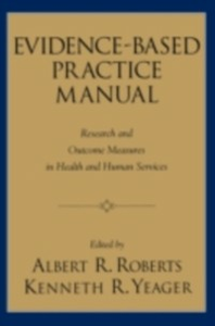 Ebook in inglese Evidence-Based Practice Manual: Research and Outcome Measures in Health and Human Services Roberts, Albert R. , Yeager, Kenneth R.