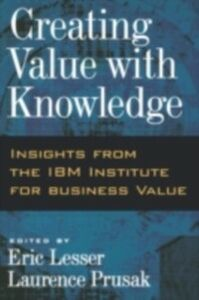 Foto Cover di Creating Value with Knowledge: Insights from the IBM Institute for Business Value, Ebook inglese di  edito da Oxford University Press