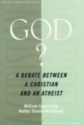 God?: A Debate between a Christian and an Atheist