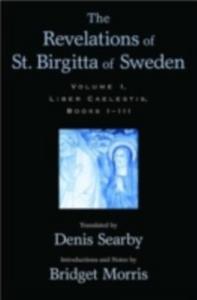 Ebook in inglese Revelations of St. Birgitta of Sweden: Volume I: Liber Caelestis, Books I-III -, -