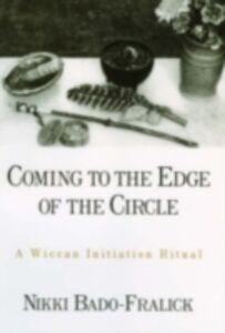 Ebook in inglese Coming to the Edge of the Circle: A Wiccan Initiation Ritual Bado-Fralick, Nikki