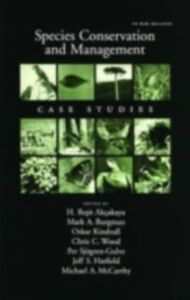 Ebook in inglese Species Conservation and Management: Case Studies includes CD-ROM -, -