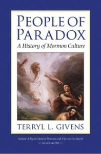 Foto Cover di People of Paradox: A History of Mormon Culture, Ebook inglese di Terryl L. Givens, edito da Oxford University Press