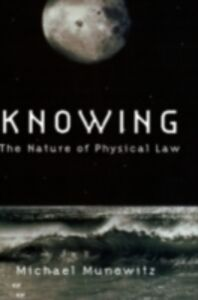 Ebook in inglese Knowing: The Nature of Physical Law Munowitz, Michael