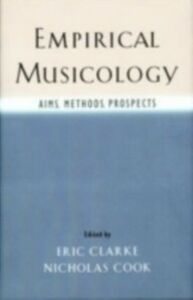 Ebook in inglese Empirical Musicology: Aims, Methods, Prospects -, -