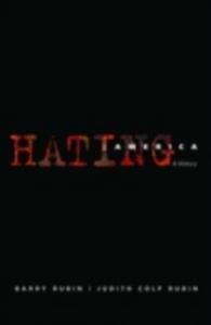 Ebook in inglese Hating America: A History Rubin, Barry , Rubin, Judith Colp