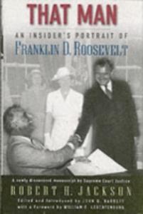 Ebook in inglese That Man: An Insider's Portrait of Franklin D. Roosevelt Jackson, Robert H.