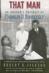 That Man: An Insider's Portrait of Franklin D. Roosevelt