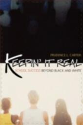 Keepin'It Real: School Success Beyond Black and White