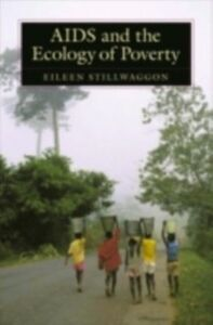 Ebook in inglese AIDS and the Ecology of Poverty Stillwaggon, Eileen