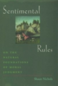 Ebook in inglese Sentimental Rules: On the Natural Foundations of Moral Judgment Nichols, Shaun