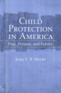 Ebook in inglese Child Protection in America: Past, Present, and Future Myers, John E. B.