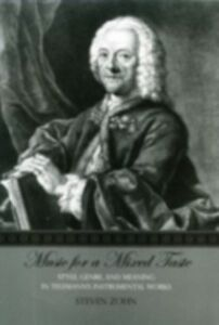 Ebook in inglese Music for a Mixed Taste: Style, Genre, and Meaning in Telemann's Instrumental Works Zohn, Steven