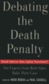 Debating the Death Penalty Should America Have Capital Punishment? The Experts on Both Sides Make Their Best Case