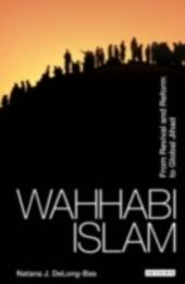 Wahhabi Islam:From Revival and Reform to Global Jihad