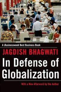 Ebook in inglese In Defense of Globalization Bhagwati, Jagdish