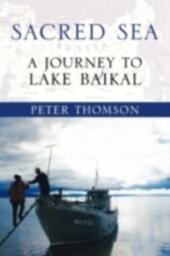 Sacred Sea: A Journey to Lake Baikal