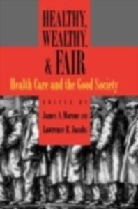 Foto Cover di Healthy, Wealthy, and Fair: Health Care and the Good Society, Ebook inglese di  edito da Oxford University Press