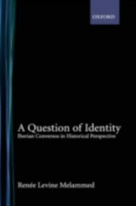 Ebook in inglese Question of Identity: Iberian Conversos in Historical Perspective Melammed, Renee Levine