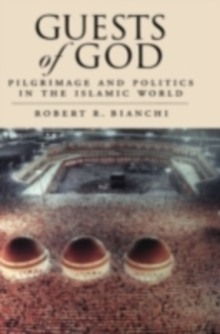Ebook in inglese Guests of God Pilgrimage and Politics in the Islamic World R, BIANCHI ROBERT