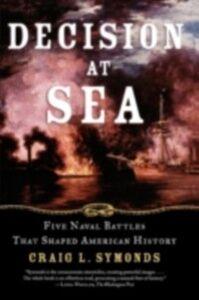 Foto Cover di Decision at Sea: Five Naval Battles that Shaped American History, Ebook inglese di Craig L. Symonds, edito da Oxford University Press