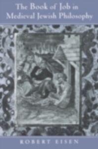 Foto Cover di Book of Job in Medieval Jewish Philosophy, Ebook inglese di Robert Eisen, edito da Oxford University Press
