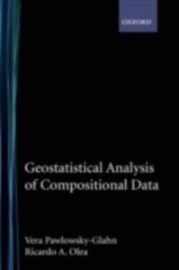 Foto Cover di Geostatistical Analysis of Compositional Data, Ebook inglese di Ricardo A. Olea,Vera Pawlowsky-Glahn, edito da Oxford University Press