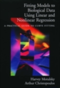 Ebook in inglese Fitting Models to Biological Data Using Linear and Nonlinear Regression: A Practical Guide to Curve Fitting Christopoulos, Arthur , Motulsky, Harvey