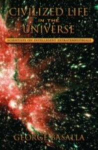 Ebook in inglese Civilized Life in the Universe: Scientists on Intelligent Extraterrestrials Basalla, George
