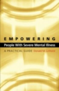 Ebook in inglese Empowering People with Severe Mental Illness: A Practical Guide Linhorst, Donald M.