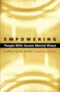 Foto Cover di Empowering People with Severe Mental Illness: A Practical Guide, Ebook inglese di Donald M. Linhorst, edito da Oxford University Press