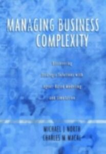 Foto Cover di Managing Business Complexity: Discovering Strategic Solutions with Agent-Based Modeling and Simulation, Ebook inglese di Charles M. Macal,Michael J. North, edito da Oxford University Press