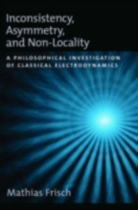 Ebook in inglese Inconsistency, Asymmetry, and Non-Locality: A Philosophical Investigation of Classical Electrodynamics Frisch, Mathias