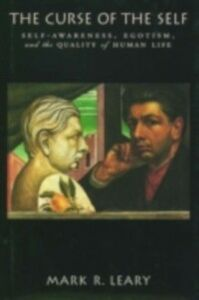 Ebook in inglese Curse of the Self: Self-Awareness, Egotism, and the Quality of Human Life Leary, Mark R.