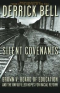 Foto Cover di Silent Covenants Brown v. Board of Education and the Unfulfilled Hopes for Racial Reform, Ebook inglese di BELL DERRICK, edito da Oxford University Press