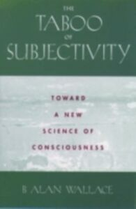 Ebook in inglese Taboo of Subjectivity: Towards a New Science of Consciousness Wallace, B. Alan