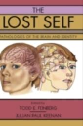 Lost Self: Pathologies of the Brain and Identity