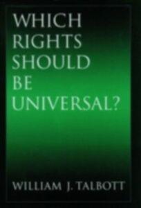 Foto Cover di Which Rights Should Be Universal?, Ebook inglese di William J. Talbott, edito da Oxford University Press