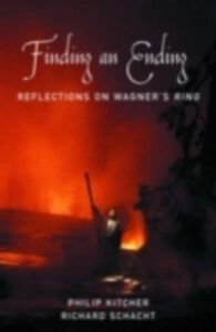 Ebook in inglese Finding an Ending: Reflections on Wagner's Ring Kitcher, Philip , Schacht, Richard