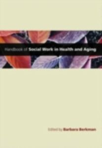 Ebook in inglese Handbook of Social Work in Health and Aging